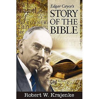 Edgar Cayce's Story of the Bible by Robert W. Krajenke - 978087604703