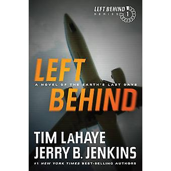 Left Behind - A Novel of the Earth's Last Days by Tim LaHaye - Jerry B