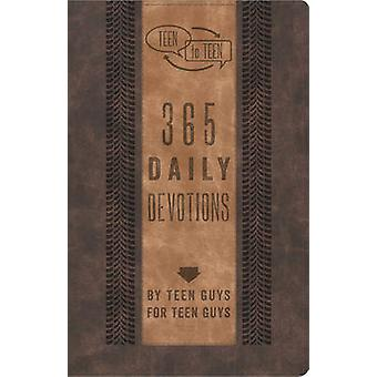 Teen to Teen - 365 Daily Devotions by Teen Guys for Teen Guys by Patti