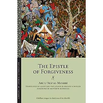The Epistle of Forgiveness - Volumes 1 & 2 by Abu L-Ala' Al-Ma'Arri -