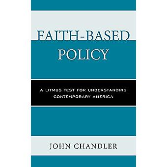 Faith-Based Policy - A Litmus Test for Understanding Contemporary Amer
