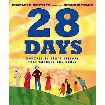 28 Days - Moments in Black History That Changed the World by Charles R