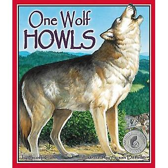 One Wolf Howls by Scotti Cohn - Susan Detwiler - 9781607186090 Book