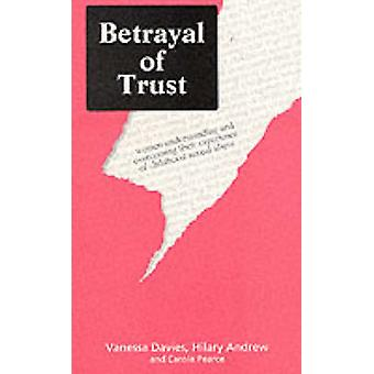 Betrayal of Trust - Understanding and Overcoming Childhood Sexual Abus