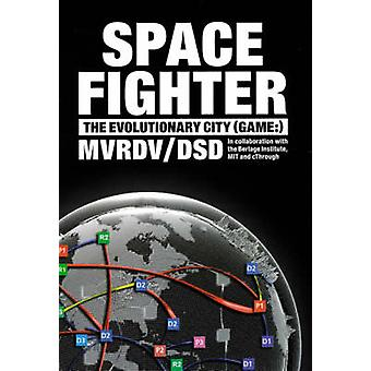 Spacefighter - The Evolutionary City (Game) by Batstra Brent - Arie Gr