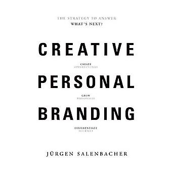 Creative Personal Branding - The Strategy to Answer - What's Next by Ju