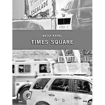 Betsy Karel - America's Stage - Times Square by Betsy Karel - 978395829