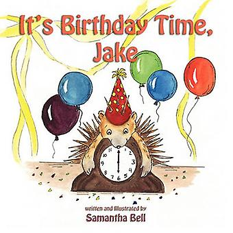 Its Birthday Time Jake by Bell & Samantha