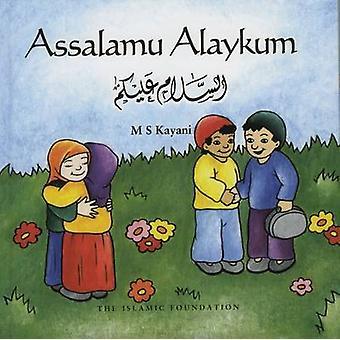 Assalamu Alaikum (2nd Revised edition) by M.S. Kayani - T. Norridge -