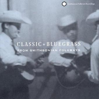 Klassieke Bluegrass uit Smithsonian Folkways - Classic Bluegrass uit Smithsonian Folkways [CD] USA importeren