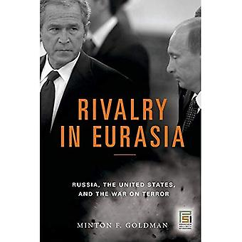 Rivalry in Eurasia: Russia, the United States, and the War on Terror
