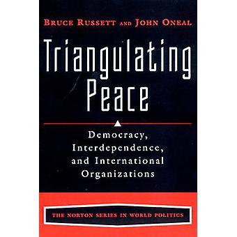 Triangulating Peace - Democracy - Interdependence - and International