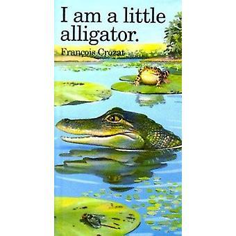 Jag är en liten alligator av Franocois Crozat-9780812063431 bok