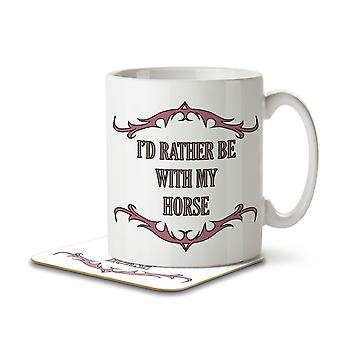 I'd Rather Be With My Horse - Mug and Coaster