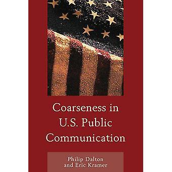 Coarseness in U.S. Public Communication by Philip DaltonEric Mark Kramer
