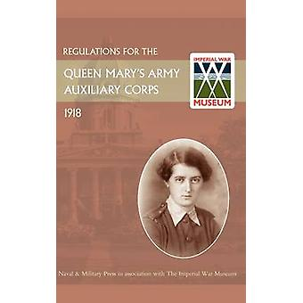 REGULATIONS FOR THE QUEEN MARYS ARMY AUXILIARY CORPS  1918 by Office & War