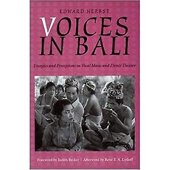 Voices in Bali: Energies and Perceptions in Vocal Music and Dance Theater (Music Culture)