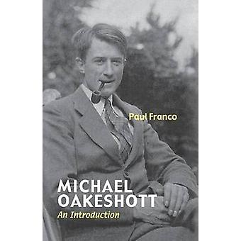 Michael Oakeshott An Introduction by Franco & Paul