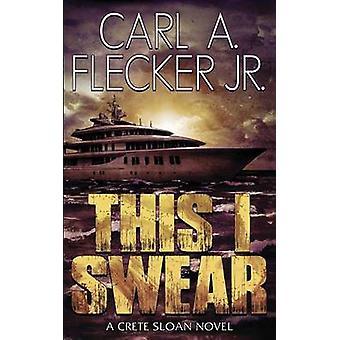 This I Swear by Flecker Jr. & Carl A