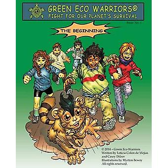 Green Eco Warriors  The Beginning by Colon De Mejias & Leticia