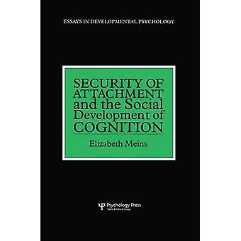 Security of Attachment and the Social Development of Cognition by Meins & Elizabeth