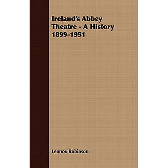 Irelands Abbey Theatre  A History 18991951 by Robinson & Lennox