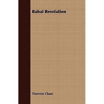 Bahai Revelation by Chase & Thornton