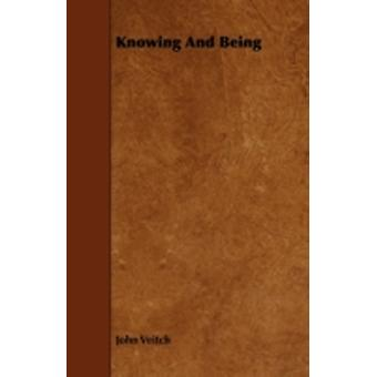 Knowing And Being by Veitch & John