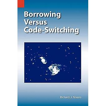 Borrowing Versus CodeSwitching by Nivens & Richard J.