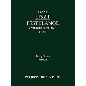 Festklnge Symphonic Poem No. 7 S. 101  Study score by Liszt & Franz