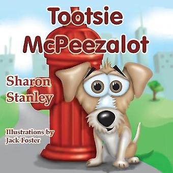 Tootsie McPeezalot by Stanley & Sharon