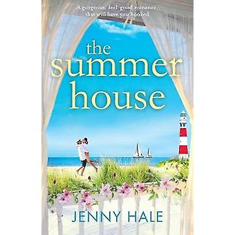 The Summer House A gorgeous feel good romance that will have you hooked by Hale & Jenny