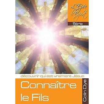Connatre le Fils by Dye & Colin