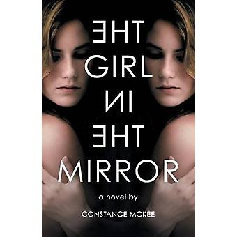 The Girl in the Mirror by McKee & Constance