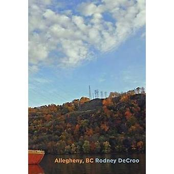Allegheny - BC by Rodney DeCroo - 9780889712744 Book
