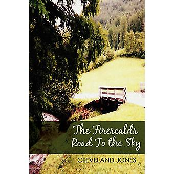 The Firescalds Road to the Sky by Jones & Cleveland