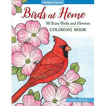 Birds at Home Coloring Book - 50 State Birds and Flowers by Crista For