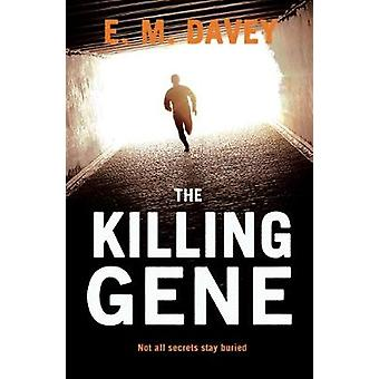 The Killing Gene by E.M. Davey - 9780715652978 Book