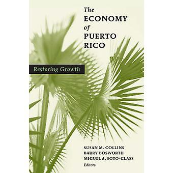 La economía de Puerto Rico - Restauración del crecimiento por Susan M. Collins - Ba