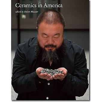 Ceramics in America - 2011 by Robert Hunter - 9780976734482 Book