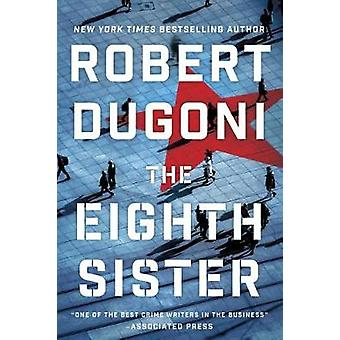 The Eighth Sister - A Thriller by Robert Dugoni - 9781503903319 Book