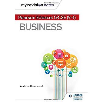 My Revision Notes - Pearson Edexcel GCSE (9-1) Business by Andrew Hamm