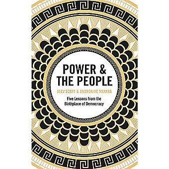 Power & the People - Five Lessons from the Birthplace of Democracy