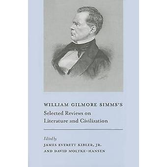 William Gilmore Simms's Selected Reviews on Literature and Civilizati