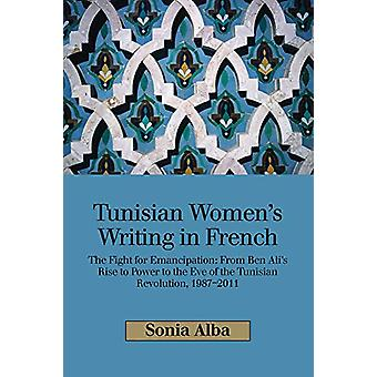 Tunisian Womens Writing in French - The Fight for Emancipation - From B