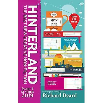 Hinterland Summer 2019 - 2019 by Richard Beard - 9781911343868 Book