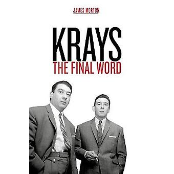 Krays - The Final Word - The definitive account of the Krays' life and