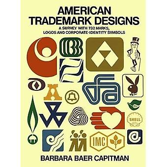 American Trade-mark Designs: Survey with 732 Marks, Logos and Corporate-identity Signs (Dover Pictorial Archive)