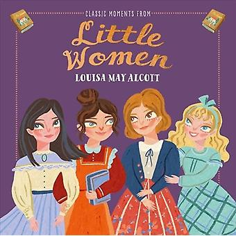Classic Moments From Little Women by Louisa May Alcott & Illustrated by Jocelyn Kao
