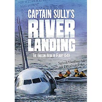 Captain Sullys River Landing - the Hudson Hero of Flight 1549 (Tangled